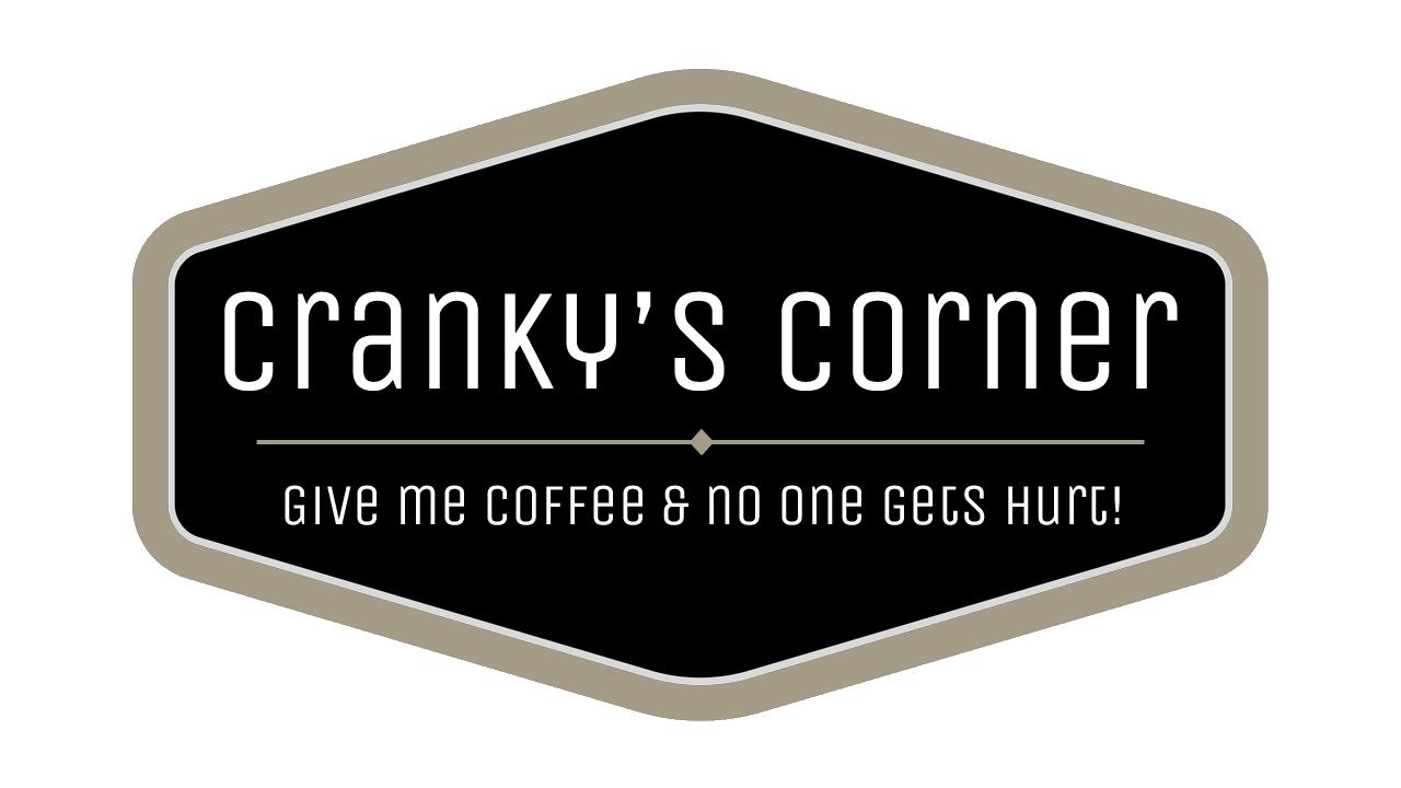 Cranky's Corner